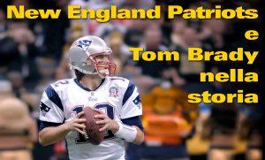 New England Patriots e Tom Brady nella storia