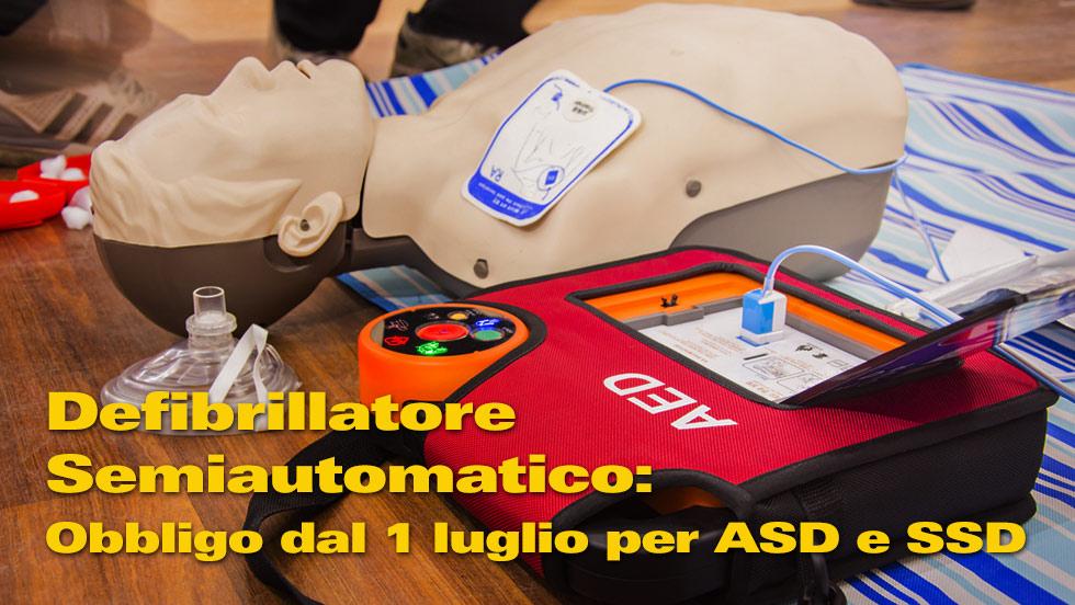 DAL 1 LUGLIO SCATTA OBBLIGO PER A.S.D. E S.S.D. DI DOTARSI DI DEFIBRILLATORE SEMIAUTOMATICO (DAE)