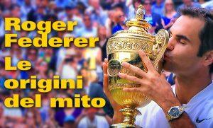 Roger Federer, le origini del mito